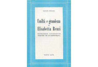 Umiltà e grandezza di Elisabetta Renzi di Icilio Felici