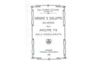 Origine e sviluppo dell'Istituto delle Maestre Pie dell'Addolorata di Caterina Giovannini